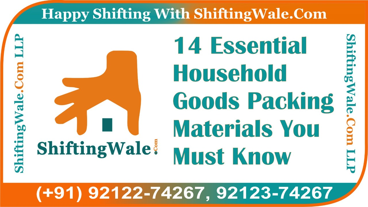 14 Essential Household Goods Packing Materials You Must Know